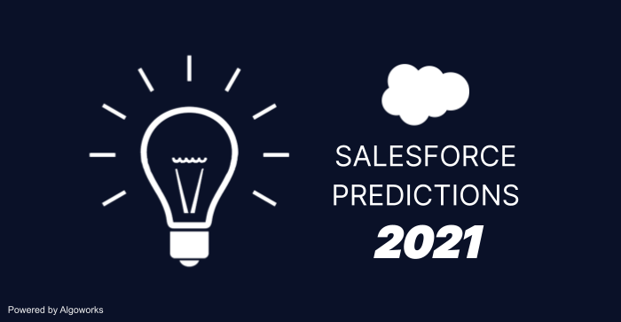 What are the Top Salesforce Predictions for 2021? : An Algoworks Study