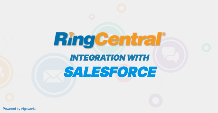 Salesforce Integration with RingCentral : A Win for Collaboration and Communication