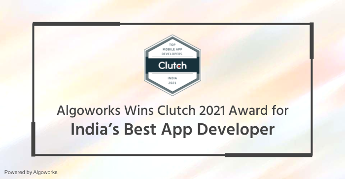 Algoworks Wins Clutch 2021 Award for India's Best App Developer