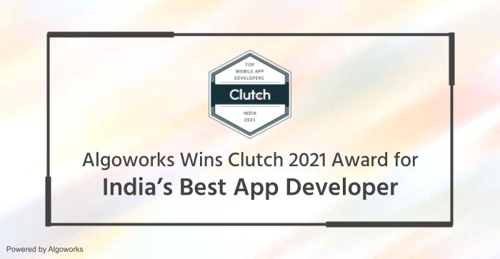 Algoworks Wins Clutch 2021 Award for India's Best App Developer