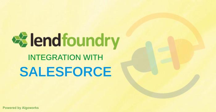 Salesforce Integration with LendFoundry: Fueling the Digital Lending Revolution