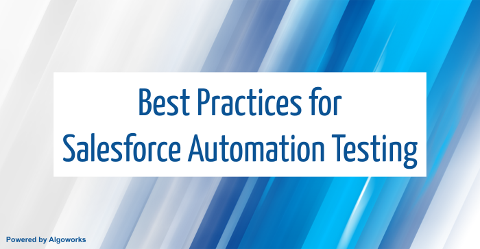 Salesforce Automation Testing: Best Practices to Follow