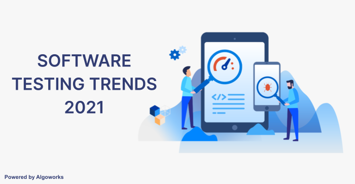 Software Testing Trends Taking the Centre Stage in 2021