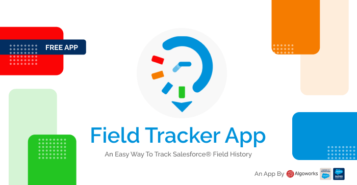 Manage Field Data Seamlessly With Algoworks' Field Tracker App for Salesforce®