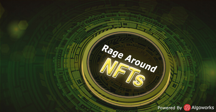 What You Must Know about the Rage Around NFTs
