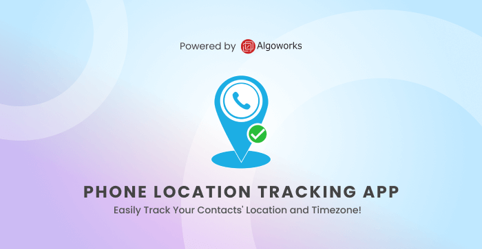 Call Right with Algoworks Phone Location Tracking App for Salesforce®