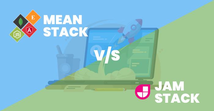 Mean stack vs Jamstack