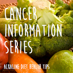 cancer-information-series-alkaline-diet-and-cancer
