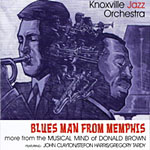Album Blues Man from Memphis: More from the Musical Mind of Donald Brown by Knoxville Jazz Orchestra