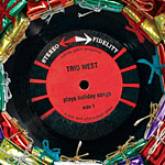 "Read ""Trio West Plays Holiday Songs"" reviewed by Woodrow Wilkins"