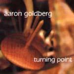 Aaron Goldberg: Turning Point