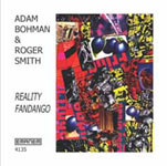 Adam Bohman & Roger Smith: Reality Fandango