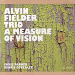 Alvin Fielder Trio: A Measure of Vision