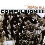 Andrew Hill: Compulsion!!!!!