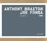 Anthony Braxton / Joe Fonda: Duets 1995