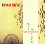 Album When Manatees Attack by Brad Dutz