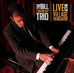 The Bill Charlap Trio: Live At The Village Vanguard