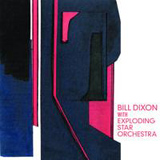 "Read ""Bill Dixon With Exploding Star Orchestra"" reviewed by Troy Collins"