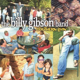 Billy Gibson Band: Southern Livin'