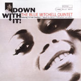 Blue Mitchell: Down With It!