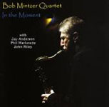Bob Mintzer Quartet: In the Moment