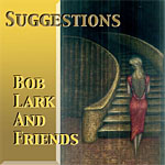 Album Suggestions by Bob Lark