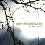 Brian Patneaude Quartet: As We Know It