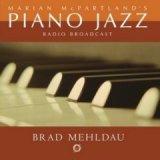 Brad Mehldau: Marian McPartland's Piano Jazz with Brad Mehldau