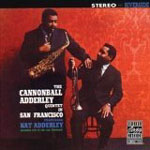 Cannonball Adderley Quintet: The Cannonball Adderley Quintet in San Francisco