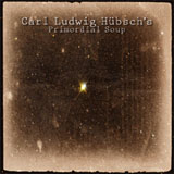 Carl Ludwig Hubsch's Primordial Soup