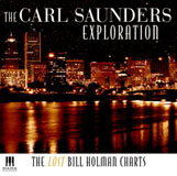 The Carl Saunders Exploration: The Lost Bill Holman Charts