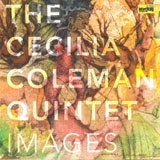 The Cecilia Coleman Quintet: Images