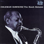 Coleman Hawkins: The Hawk Relaxes