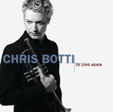 Chris Botti: To Love Again
