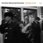 Christian Wallumrod Ensemble: The Zoo is Far