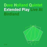 Dave Holland Quintet: Extended Play/Live at Birdland