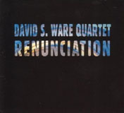 David S. Ware Quartet: David S. Ware Quartet: Renunciation