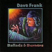 Ballads and Burners by Dave Frank