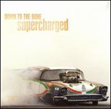 Album Supercharged by Down to the Bone