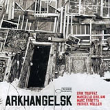 "Read ""Arkhangelsk"" reviewed by John Kelman"