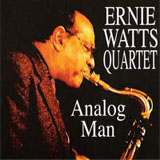 Ernie Watts Quartet: Analog Man