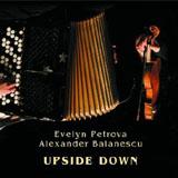 Evelyn Petrova / Alexander Balanescu: Upside Down