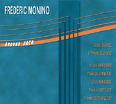 Frederic Monino: Around Jaco