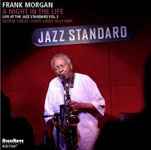 Night in the Life: Live at the Jazz Standard, Volume 3 by Frank Morgan