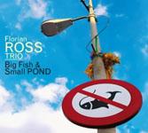 Florian Ross Trio: Big Fish & Small Pond