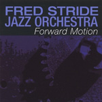 Fred Stride Jazz Orchestra: Forward Motion