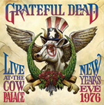 Grateful Dead: Live at The Cow Palace New Year's Eve 1976