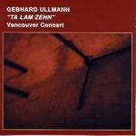 "Read ""Vancouver Concert - Ta Lam Zehn"" reviewed by Budd Kopman"