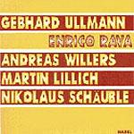 Gebhard Ullmann: Ullmann - Rava - Willers - Lillich - Schauble