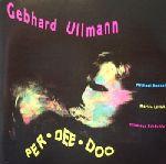 Gebhard Ullmann: Per Dee Doo